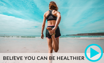 Believe You Can Be Healthier